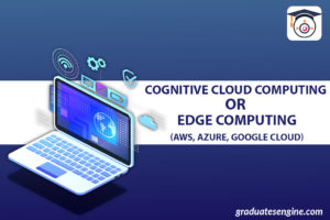 Cognitive-Cloud-Computing-or-Edge-computing(AWS,-AZURE,-GOOGLE-CLOUD)