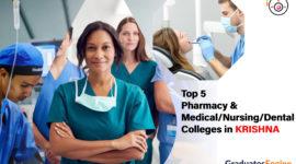 Top 5 Pharmacy and Medical/Nursing/Dental Colleges in Krishna